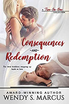 Consequences and Redemption: A 2 in 1 collection by [Marcus, Wendy S. ]