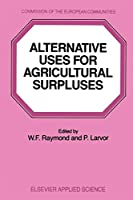 Alternative Uses for Agricultural Surpluses