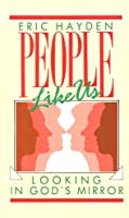 People Like Us: Looking in God's Mirror
