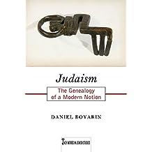 Judaism: The Genealogy of a Modern Notion