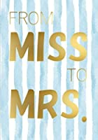 From Miss to Mrs. - Engagement Gift Notebook (7 x 10 Inches): A Classic 7x10 Inch Ruled/Lined Composition Book/Journal for Brides-To-Be (Cute Engaged Fiancee's and Brides To Be) [並行輸入品]