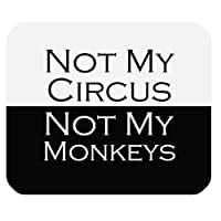 Funny Quotes & Saying Mouse Pad, Not My Circus Not My Monkeys Non-Slip Rubber Mousepad Gaming Mouse Pad Mat
