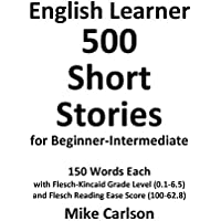 English Learner 500 Short Stories for Beginner-Intermediate (English Edition)