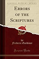 Errors of the Scriptures (Classic Reprint)