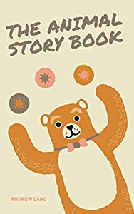 The Animal Story Book (English Edition)