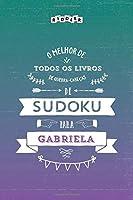 O melhor livro de quebra-cabeças de Sudoku para Gabriela