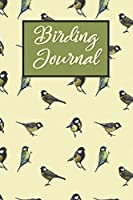 Birding Journal: Bird Watching journal Notebook Perfect for Your Next Birding Adventure
