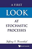 First Look At Stochastic Processes, A
