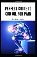Perfect guide to CBD Oil for Pain: This has everything to be known regarding CBD Oil and pain