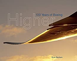 Higher: 100 Years of Boeing by [Banham, Russ]