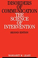 Disorders of Communication: The Science of Intervention (Progress in Clinical Science S)