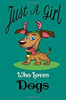 Just a girl who loves dogs notebook journal -dogs notebook journal for women green: Cute dogs Wide Ruled Paper Notebook Journal | Nifty Baby Pink Pug Wide Blank Lined Workbook for Teens Kids Students Girls for Home School College for Writing Notes