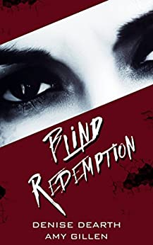 Blind Redemption (Jackie Vaughn, Psychic P.I. Book 1) by [Dearth, Denise, Gillen, Amy]