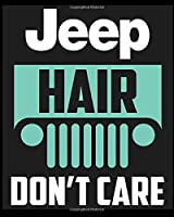 Jeep Hair Don't Care: Notebook, Composition Book for School Diary Writing Notes, Taking Notes, Recipes, Sketching, Writing, Organizing, Christmas Birthday Gifts