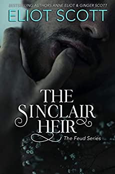 The Sinclair Heir (The Feud Series Book 2) by [Scott, Eliot, Eliot, Anne, Scott, Ginger]