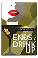 Prohibition EndsここDrink Up – Martini 12 x 18 Metal Sign LANT-80236-12x18M