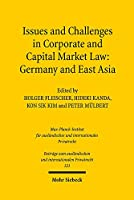 Issues and Challenges in Corporate and Capital Market Law: Germany and East Asia (Beitrage zum auslandischen und internationalen Privatrecht)