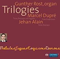Trilogies: Organ Works by DUPRE / ALAIN (2011-02-22)