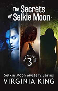 The Secrets of Selkie Moon (Books 1 - 3) by [King, Virginia]