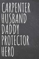 Carpenter Husband Daddy Protector Hero: Carpenter Dot Grid Notebook, Planner or Journal - 110 Dotted Pages - Office Equipment, Supplies - Funny Carpenter Gift Idea for Christmas or Birthday