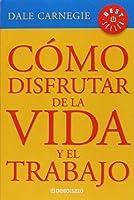 Como disfrutar de la vida y del trabajo (Spanish Edition) [並行輸入品]