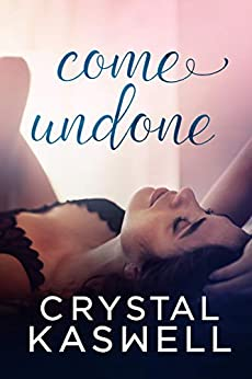 Come Undone: A Love Triangle by [Kaswell, Crystal]
