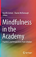 Mindfulness in the Academy: Practices and Perspectives from Scholars