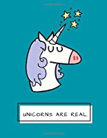 Unicorns Are Real: Dark Cyan Unicorn Notebook Journal Diary 125 Lined Pages (Large 8.5x11 in.) (Unicorn Gifts) [並行輸入品]
