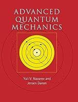 Advanced Quantum Mechanics: A Practical Guide by Yuli V. Nazarov Jeroen Danon(2013-02-25)