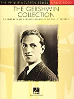 The Gershwin Collection: 15 Embraceable Classics: Piano Solo (Phillip Keveren)