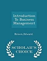 Introduction to Business Management - Scholar's Choice Edition