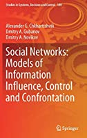 Social Networks: Models of Information Influence, Control and Confrontation (Studies in Systems, Decision and Control)
