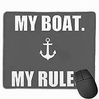私のボート私のルール マウスパッド ノンスリップ 防水 高級感 習慣 パターン印刷 ゲーミング ホビー 事務 おしゃれ 学習