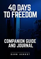 40 Days to Freedom Companion Guide and Journal [並行輸入品]
