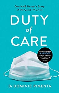 Duty of Care: One NHS Doctor's Story of the Covid-19 Crisis (English Edition)