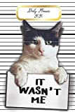 """Daily Planner 2020 It Wasn't Me: Cute Cat Guilty Mugshot Pet Owners 365 Day Daily Planner for Year 2020 6""""x9"""" Everyday Organizer 52 Weeks Monday to Sunday Life Plan Academic Scheduler New Year Gift 2020"""