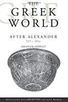 The Greek World After Alexander 323-30 BC (The Routledge History of the Ancient World)