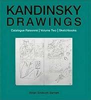 Kandinsky Drawings: Catalogue Raisonne Volume Two: Sketchbooks