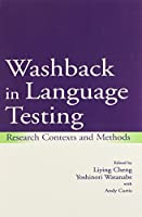 Washback in Language Testing: Research Contexts and Methods