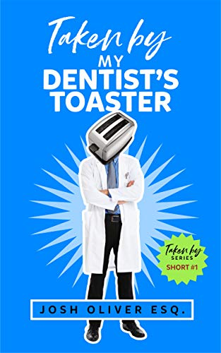 Taken by my Dentist's Toaster (English Edition)