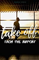 Take Off - Off the Airport