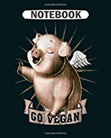 Notebook: go vegan  College Ruled - 50 sheets, 100 pages - 8 x 10 inches