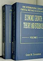 Economic Growth: Theory and Evidence (International Library of Critical Writings in Economics)