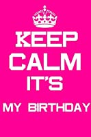 Keep Calm it's My birthday: Notebook For birthday Gift birthday gifts for women , and Girls birthday