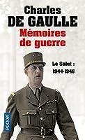 Memoires De Guerre: Le Salut (1944-1946)
