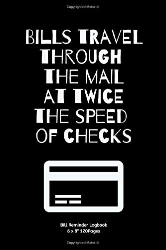 Bills travel through the mail at twice the speed of checks: Monthly Budget Workbook Planner: Expense Finance Budget By A Year Mo