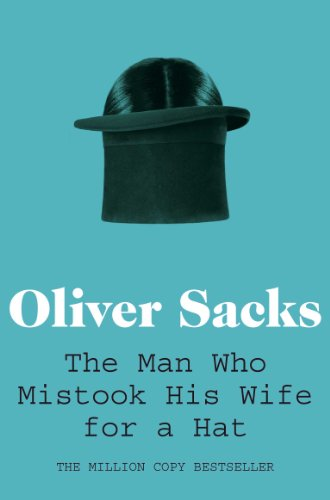 The Man Who Mistook His Wife for a Hat: Picador Classic (English Edition)の詳細を見る