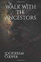 Walk With The Ancestors