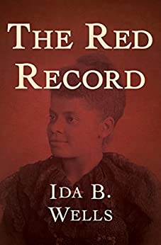 The Red Record by [Wells, Ida B.]