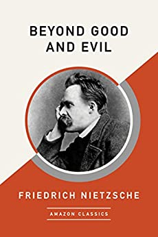 Beyond Good and Evil (AmazonClassics Edition) by [Nietzsche, Friedrich]